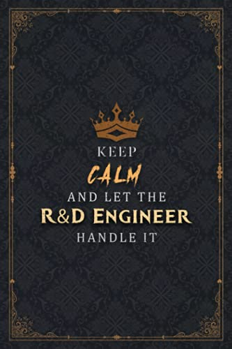 R&D Engineer Notebook Planner - Keep Calm And Let The R&D Engineer Handle It Job Title Working Cover Journal: Business, Happy, P