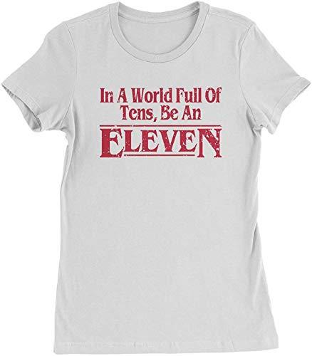 Funny Novelty Shirt in A World Full of Tens, Be an Eleven Damen-T-Shirt, kurzärmelig Gr. M, weiß