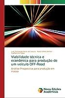 Viabilidade técnica e econômica para produção de um veículo OFF-Road