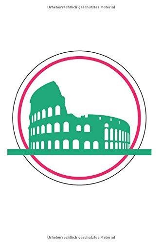 Kolosseum in Rom: Notizbuch Sehenswürdigkeiten mit 120 gepunkteten Seiten