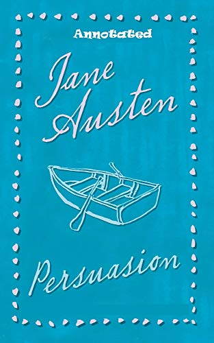 Persuasion By Jane Austen The New Annotated Literary Edition (English Edition)