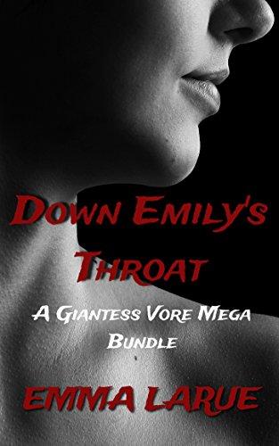 Down Emily's Throat: A Giantess Vore Mega Bundle
