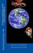 Angels, Demons, and Mother Earth: Poetry and Short Story Collection