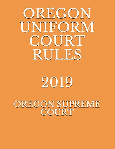 Compare Textbook Prices for OREGON UNIFORM TRIAL COURT RULES 2019  ISBN 9781692934101 by SUPREME COURT, OREGON,SUPREME COURT, OREGON