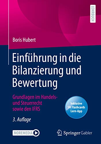 Einführung in die Bilanzierung und Bewertung: Grundlagen im Handels- und Steuerrecht sowie den IFRS