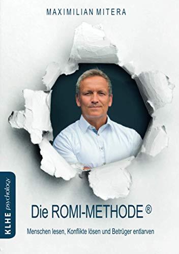 Die ROMI-Methode®: Menschen lesen, Konflikte lösen und Betrüger entlarven