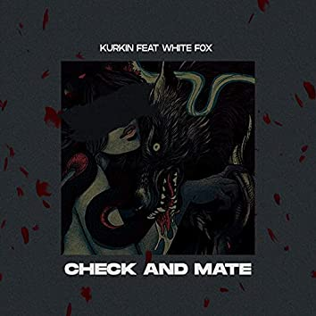 Check and Mate (feat. White Fox)