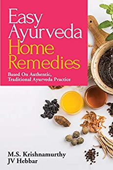 Easy Ayurveda Home Remedies : Based On Authentic, Traditional Ayurveda Practice by [JV Hebbar M.S. Krishnamurthy]