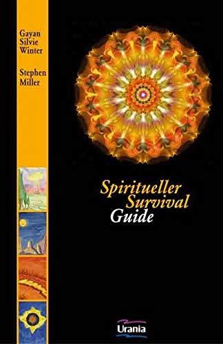 Spiritueller Survival-Guide: erste Hilfe für wichtige Lebensfragen