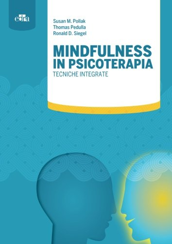 Mindfulness in psicoterapia. Tecniche integrate