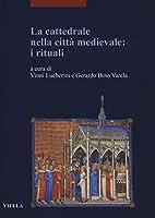 La Cattedrale Nella Citta Medievale: I Rituali (Quaderni Napoletani Di Storia Dell'arte Medievale)