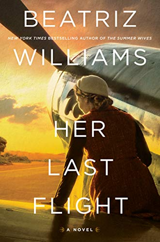 Her Last Flight: A Novel by [Beatriz Williams]