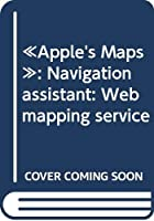 «Apple's Maps»: Navigation assistant: Web mapping service
