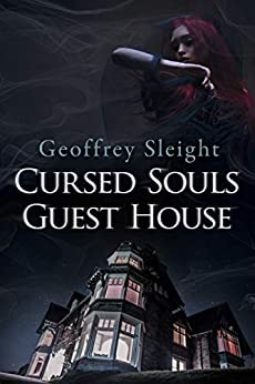 Cursed Souls Guest House by [Geoffrey Sleight]