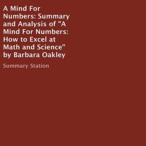 Summary and Analysis of a Mind for Numbers: How to Excel at Math and Science by Barbara Oakley audiobook cover art