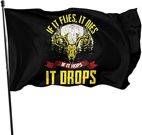 YeeATZ If It Flies It Dies, If It Hops It Drops Hunting - Bandera de poliéster para exteriores (3 x 5 m)