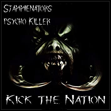 Kick The Nation (feat. Psycho Killer)