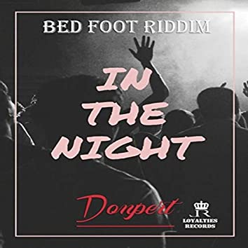 In the Night: Bed Foot Riddim
