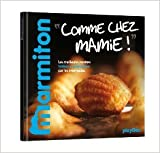 Recettes comme chez Mamie - Le meilleur de Marmiton de Marmiton ( 18 septembre 2013 ) - 18/09/2013