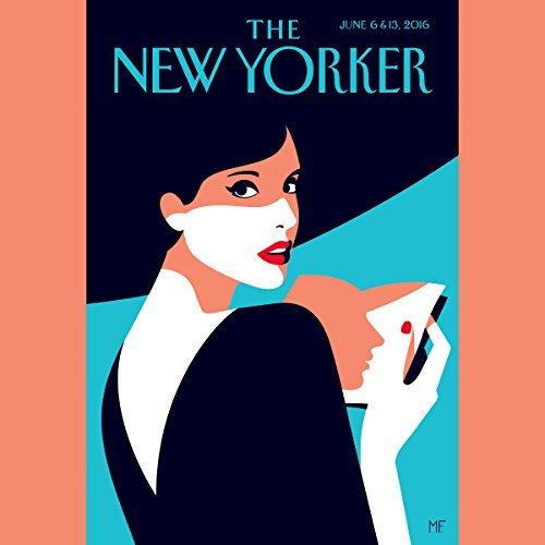 The New Yorker, June 6th & 13th 2016: Part 1 (Kathryn Schulz, Ben Lerner, Langston Hughes) audiobook cover art