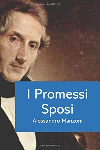 I Promessi Sposi: Edizione integrale, Alessandro Manzoni