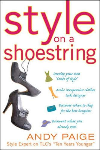 Style on a Shoestring: Develop Your Cents of Style and Look Like a Million without Spending a Fortun