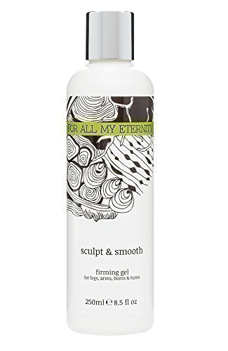 For All My Eternity Sculpt & Smooth Firming Gel 250ml - Anti Cellulite...