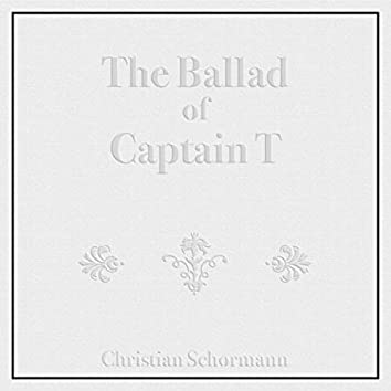 The Ballad of Captain T