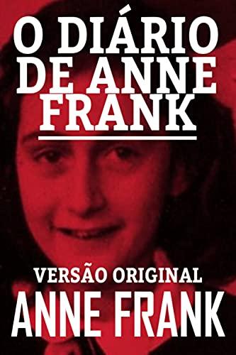 O DIÁRIO DE ANNE FRANK: VERSÃO ORIGINAL