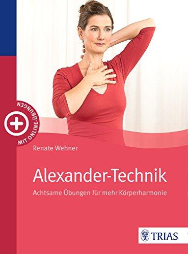 Alexander-Technik: Achtsame Übungen für mehr Körperharmonie