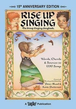 Rise Up Singing: The Group Singing Songbook