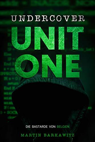 Undercover Unit One: Die Bastarde von Belgien