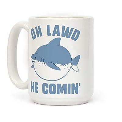 LookHUMAN Oh Lawd He Comin' Shark White 15 Ounce Ceramic Coffee Mug