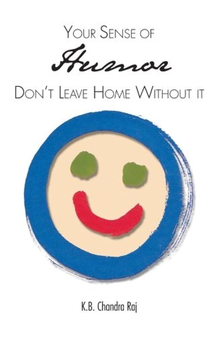 麺罪人ケントYour Sense of Humor: Don t Leave Home Without It
