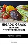 Higado Graso, Dieta Keto y Ayuno intermitente, Limpieza higado graso: Limpieza de higado...