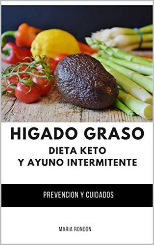 Higado Graso, Dieta Keto y Ayuno intermitente, Limpieza higado graso: Limpieza de higado graso, prevencion y salud
