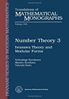 Number Theory 3: Iwasawa Theory and Modular Forms (Translations of Mathematical Monographs)