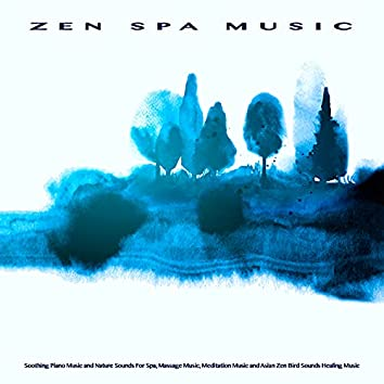 Zen Spa Music: Soothing Piano Music and Nature Sounds For Spa, Massage Music, Meditation Music and Asian Zen Bird Sounds Healing Music