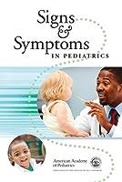 Signs & Symptoms in Pediatrics