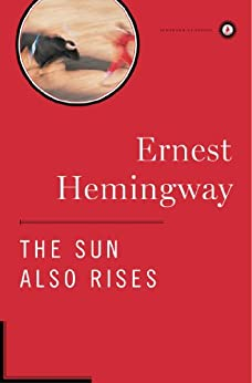 The Sun Also Rises: The Hemingway Library Edition by [Ernest Hemingway]