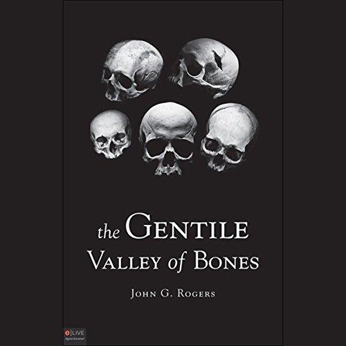 The Gentile Valley of Bones audiobook cover art