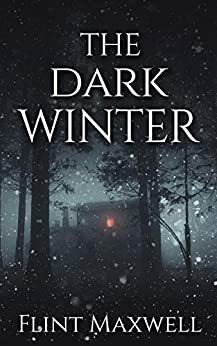 The Dark Winter: A Supernatural Apocalypse Novel (Whiteout Book 2) by [Flint Maxwell]