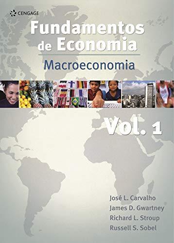Fundamentos De Economia: Vol. 1: Macroeconomia: Volume 1