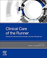 Clinical Care of the Runner: Assessment, Biomechanical Principles, and Injury Management