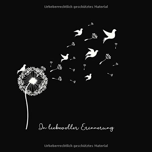 In liebevoller Erinnerung: Kondolenzbuch zum Auslegen auf der Trauerfeier oder Beerdigung • Erinnerungen an einen geliebten Menschen festhalten • ... Erinnerungen • Motiv: Pusteblume mit Vögeln