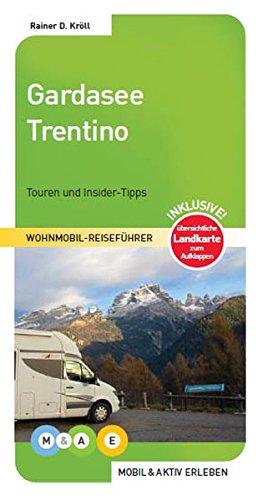 Gardasee und Trentino (MOBIL & AKTIV ERLEBEN - Wohnmobil-Reiseführer)