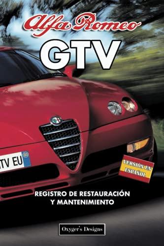 ALFA ROMEO GTV: REGISTRO DE RESTAURACIÓN Y MANTENIMIENTO (Ediciones en español)