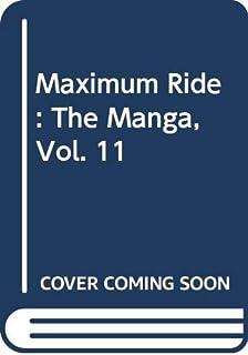 Maximum Ride: The Manga, Vol. 11