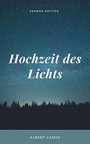 Hochzeit des Lichts   Albert Camus (German Edition)