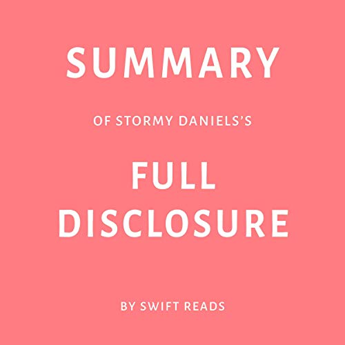 Summary of Stormy Daniels's Full Disclosure by Swift Reads Titelbild